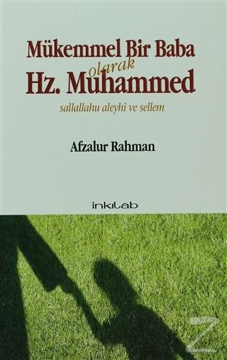 Mükemmel Bir Baba Olarak Hz. Muhammed (Sallallahu Aleyhi ve Sellem)