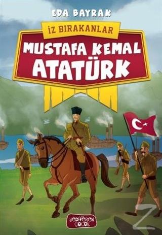 Mustafa Kemal Atatürk - İz Bırakanlar
