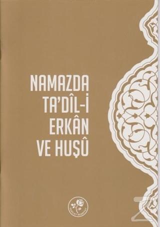 Namazda Ta'dil-i Erkan ve Huşu