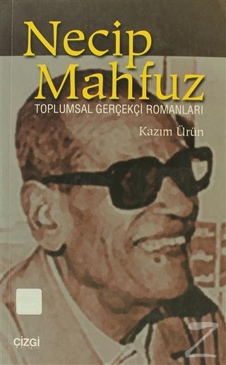 Necip Mahfuz Toplumsal Gerçekçi Romanları