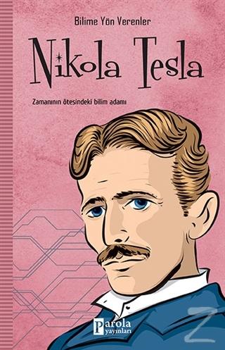 Nikola Tesla - Bilime Yön Verenler