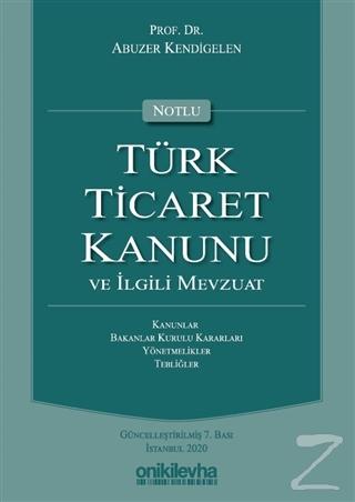 Notlu Türk Ticaret Kanunu ve İlgili Mevzuat (Ciltli)