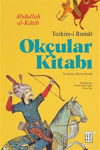 Okçular Kitabı - Tezkire-i Rumat (Ciltli)
