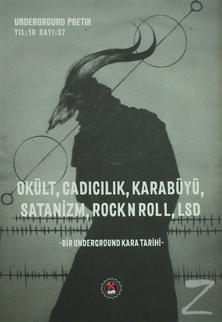 Okült, Cadıcılık, Karabüyü, Satanizm, RockNRoll, LSD