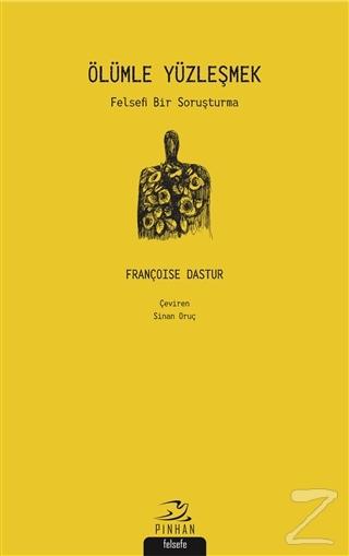 Ölümle Yüzleşmek Françoise Dastur