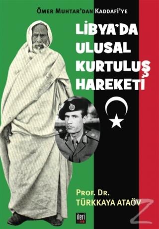 Ömer Muhtar'dan Kaddafi'ye Libya'da Ulusal Kurtuluş Hareketi