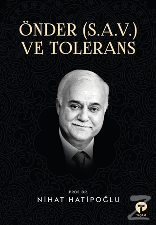 Önder (S.A.V.) ve Tolerans