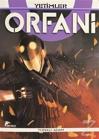 Orfani Yetimler Cilt 5 - Tüfekli Adam