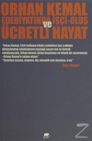 Orhan Kemal Edebiyatında İşçi - Oluş Ve Ücretli Hayat %20 indirimli İl
