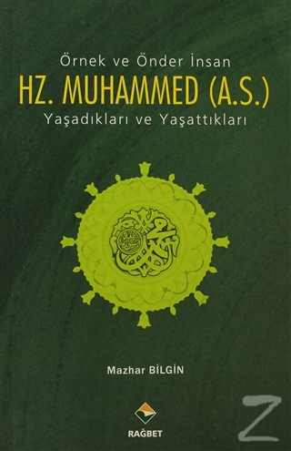 Örnek ve Önder İnsan Hz. Muhammed (A.S.)