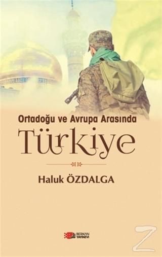 Ortadoğu ve Avrupa Arsında Türkiye
