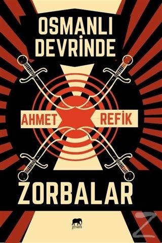 Osmanlı Devrinde Zorbalık Ahmet Refik