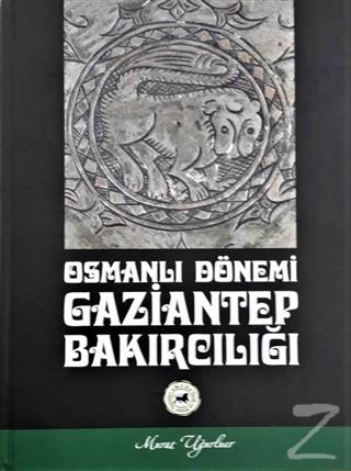 Osmanlı Dönemi Gaziantep Bakırcılığı (Ciltli)