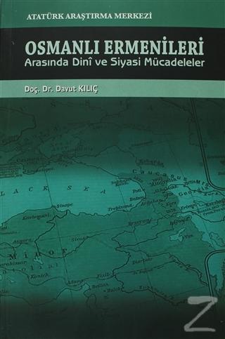 Osmanlı Ermenileri Arasında Dini ve Siyasi Mücadeleler