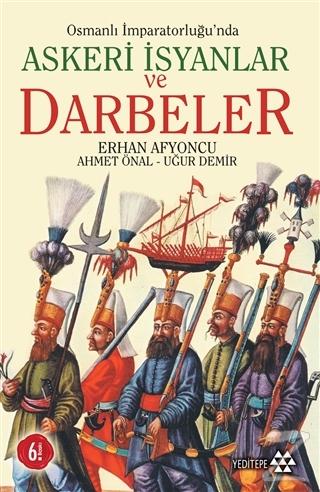 Osmanlı İmparatorluğu'nda Askeri İsyanlar ve Darbeler