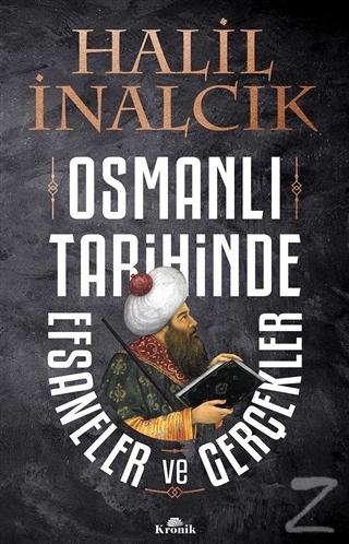 Osmanlı Tarihinde Efsaneler ve Gerçekler Halil İnalcık