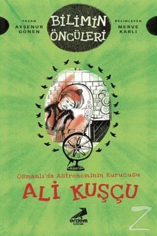 Osmanlı'da Astronominin Kurucusu Ali Kuşçu - Bilimin Öncüleri