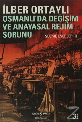 Osmanlı'da Değişim ve Anayasal Rejim Sorunu