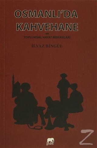 Osmanlı'da Kahvehane ve Toplumsal Hayat Mekanları