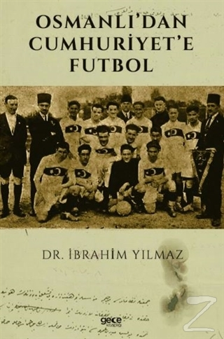 Osmanlı'dan Cumhuriyet'e Futbol