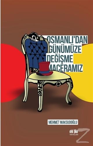 Osmanlı'dan Günümüze Değişme Maceramız