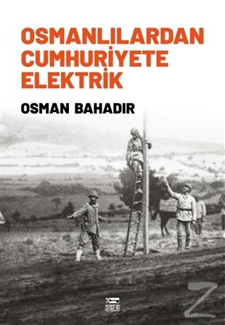 Osmanlılardan Cumhuriyete Elektrik
