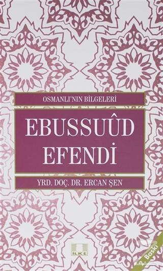 Osmanlı'nın Bilgeleri 3: Ebussuud Efendi