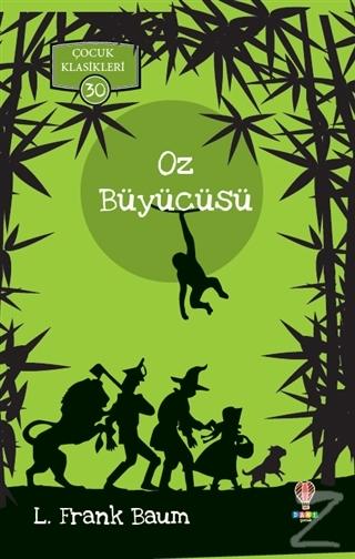 Oz Büyücüsü - Çocuk Klasikleri 30