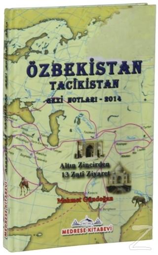 Özbekistan Tacikistan Gezi Notları - 2014 (Ciltli)