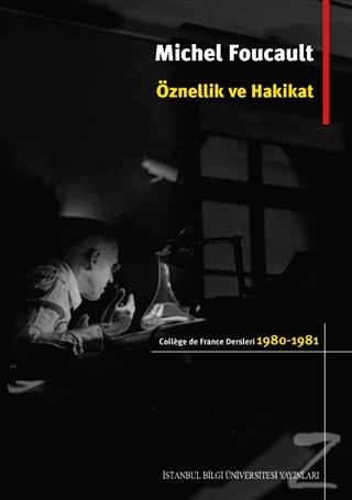 Öznellik ve Hakikat Michel Foucault