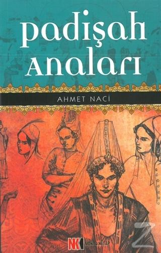 Padişah Anaları Ahmet Naci