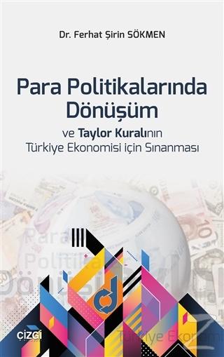 Para Politikalarında Dönüşüm ve Taylor Kuralının Türkiye Ekonomisi İçin Sınanması