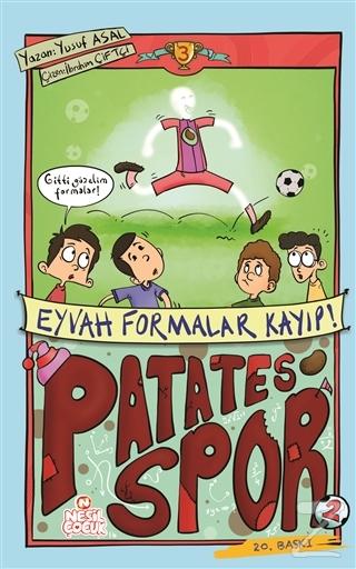 Patatesspor 3 - Eyvah Formalar Kayıp!