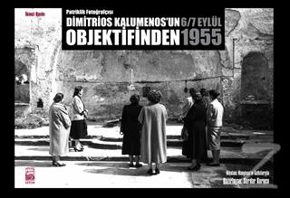 Patriklik Fotoğrafçısı: Dimitrios Kalumenos'un Objektifinden 6/7 Eylül 1955