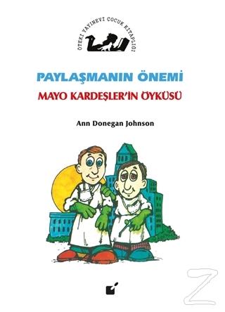 Paylaşmanın Önemi - Mayo Kardeşler'in Öyküsü