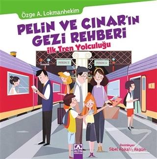 Pelin ve Çınar'ın Gezi Rehberi - İlk Tren Yolculuğu