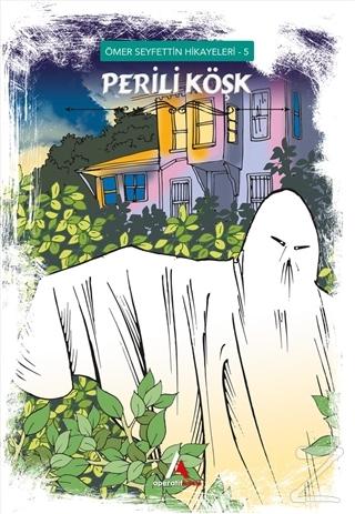 Perili Köşk - Ömer Seyfettin Hikayeleri 5