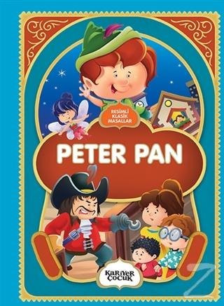 Peter Pan - Resimli Klasik Masallar Gülsüm Öztürk