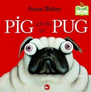 Pig Adında Bir Pug (Ciltli)