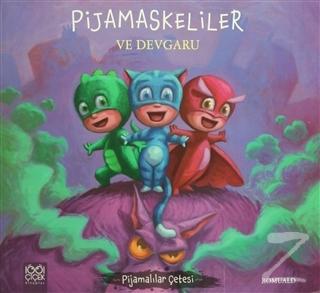 Pijamaskeliler ve Devgaru
