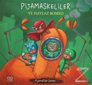 Pijamaskeliler ve Haylaz Romeo