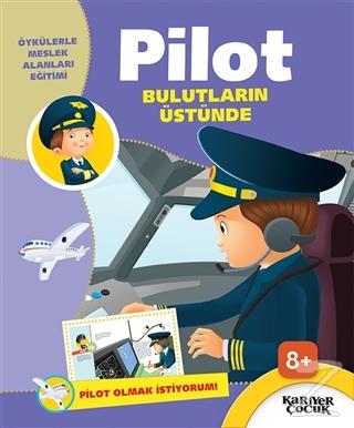 Pilot Bulutların Üstünde - Pilot Olmak İstiyorum!