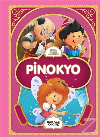Pinokyo - Resimli Klasik Masallar Gülsüm Öztürk