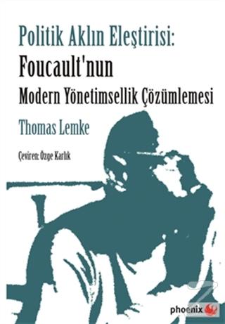 Politik Aklın Eleştirisi: Foucault'nun Modern Yönetimsellik Çözümlemesi