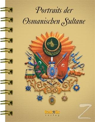 Portraits der Osmanischen Sultane / Osmanlı Padişahları Albümü