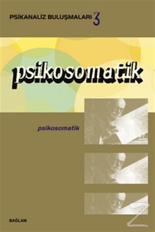 Psikosomatik - Psikanaliz Buluşmaları 3