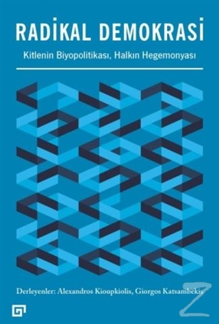 Radikal Demokrasi - Kitlenin Biyopolitikası Halkın Hegemonyası