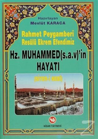 Rahmet Peygamberi Resulü Ekrem Efendimiz Hz. Muhammed'in Hayatı (Siyer-i Nebi) (Ciltli)