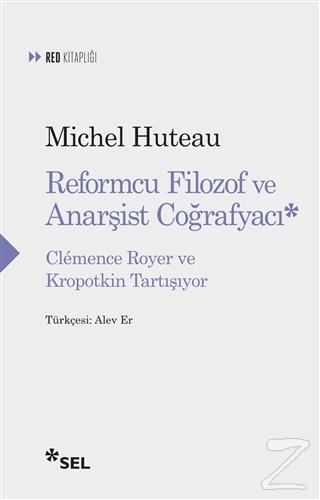 Reformcu Filozof ve Anarşist Coğrafyacı Michel Huteau