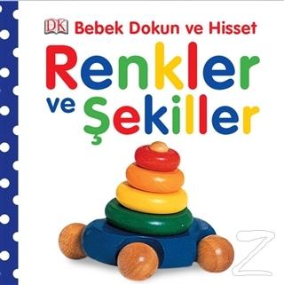 Bebek Dokun ve Hisset - Renkler ve Şekiller (Ciltli)
